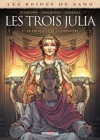 Luca Blengino - Les Reines de sang - Les trois Julia T01 - La princesse de la poussière.