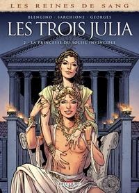 Luca Blengino - Les Reines de sang - Les trois Julia T02 - La princesse du soleil invincible.