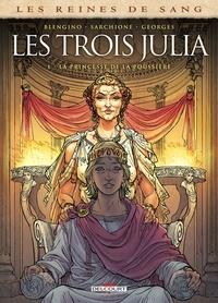 Luca Blengino et Antonio Sarchione - Les reines de sang  : Les trois Julia - Tome 1, La princesse de la poussière.