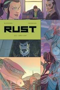 Luca Blengino et  Nesskain - RUST Tome 2 : Grey Day.