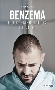 Luca Caioli - Benzema - Foot, embrouilles et vidéo.