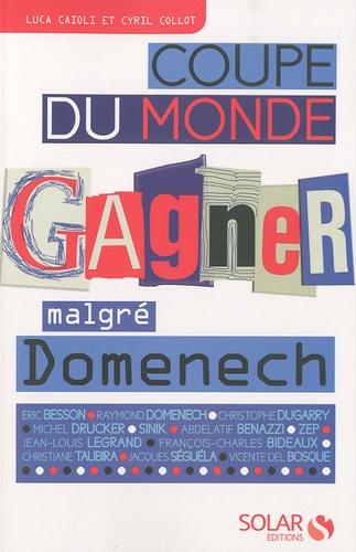 Luca Caioli et Cyril Collot - Coupe du monde - Gagner/Perdre malgré Domenech.