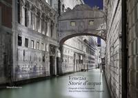 Luca Campigotto et Tiziano Scarpa - Venezia - Storie d'acqua.