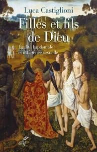 Luca Castiglioni - Filles et fils de Dieu - Egalité baptismale et différence sexuelle.
