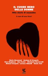 Luca Crovi - Il cuore nero delle donne - Otto storie di assassine.