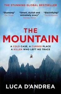 Luca D'Andrea et Howard Curtis - The Mountain - The Breathtaking Italian Bestseller.