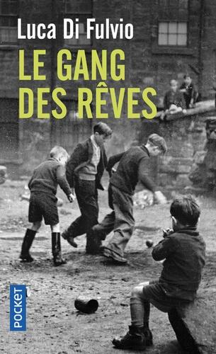 Luca Di Fulvio - Le gang des rêves.
