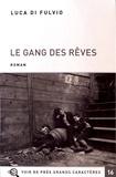 Luca Di Fulvio - Le gang des rêves - Pack en 2 volumes.