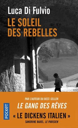 Luca Di Fulvio - Le soleil des rebelles.
