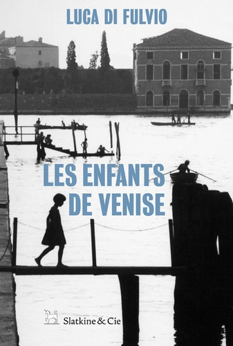 Luca Di Fulvio - Les enfants de Venise.