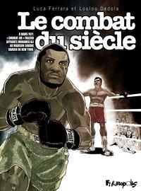 """Luca Ferrara et Loulou Dédola - Le combat du siècle - 8 mars 1971. """"Smokin'Joe""""Frazier affronte Moahmed Ali au Madison Square Garden de New York."""
