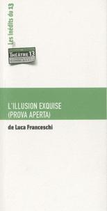 Luca Franceschi - L'illusion exquise.