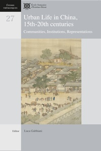 Luca Gabbiani - Urban Life in China, 15th-20th Centuries - Communities, Institutions, Representations.