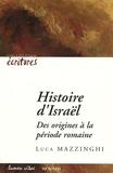 Luca Mazzinghi - Histoire d'Israël - Des origines à la période romaine.