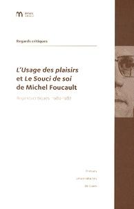 Luca Paltrinieri - L'Usage des plaisirs et Le Souci de soi de Michel Foucault - Regards critiques 1984-1987.