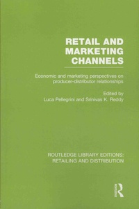 Luca Pellegrini et Srinivas-K Reddy - Retail and Marketing Channels - Economic and marketing perspectives on producer-distributor relationships.