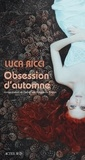 Luca Ricci - Obsession d'automne.