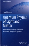 Luca Salasnich - Quantum Physics of Light and Matter - A Modern Introduction to Photons, Atoms and Many-Body Systems.