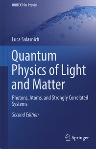 Luca Salasnich - Quantum Physics of Light and Matter - Photons, Atoms and Strongly Correlated Systems.