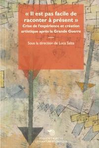 """Luca Salza - """"Il est pas facile de raconter à présent"""" - Crise de l'expérience et création artistique après la Grande Guerre."""