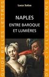Luca Salza - Naples entre baroque et lumières.