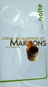 Luca Sangiuliano - Crème de marrons et marrons.