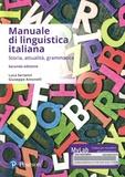 Luca Serianni et Giuseppe Antonelli - Manuale di linguistica italiana - Storia, attualità, grammatica.