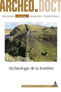 Lucas Aniceto et Adrien Delvoye - Archéologie de la frontière.