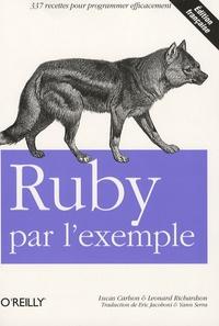 Lucas Carlson et Leonard Richardson - Ruby par l'exemple.