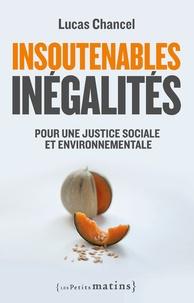 Lucas Chancel - Insoutenables inégalités - Pour une justice sociale et environnementale.