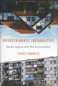 Lucas Chancel - Unsustainable Inequalities - Social Justice and the Environment.