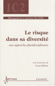 Lucas Dufour - Le risque dans sa diversité - Une approche pluridisciplinaire.