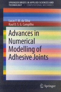 Lucas F.M. Da Silva - Advances In Numerical Modeling Of Adhesive Joints.