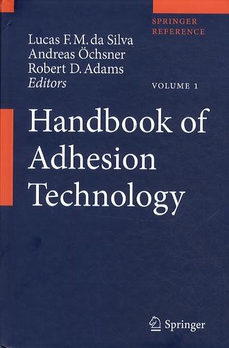 Lucas F.M. Da Silva et Andrea Ochsner - Handbook of Adhesion Technology - 2 volumes.