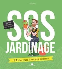 Lucas Heitz - SOS jardinage - B.A.-Ba, trucs & astuces, conseils.