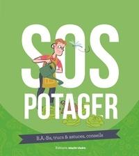 Lucas Heitz - SOS Potager - B.a.-ba, trucs & astuces, conseils.