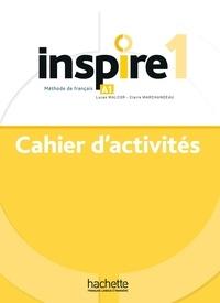 Lucas Malcor et Claire Marchandeau - Inspire 1 A1 - Cahier d'activités.