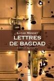 Lucas Menget - Lettres de Bagdad - Carnet de route.