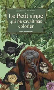 Lucas Salomon et Mikaël Blanc - Le petit singe qui ne savait pas colorier.