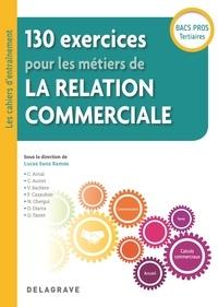 130 exercices pour les métiers de la relation commerciale Bac Pro - Pochette élève.pdf