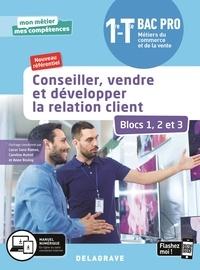 Lucas Sanz Ramos et Caroline Autret - Conseiller, vendre et développer la relation client 1re-Tle Bac pro Métiers du commerce et de la vente - Blocs 1, 2 et 3.