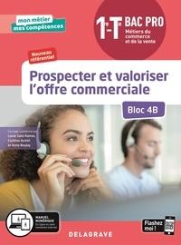 Lucas Sanz Ramos et Caroline Autret - Prospecter et valoriser l'offre commerciale Bac pro 1re-Tle Métiers du commerce et de la vente - Bloc 4B.