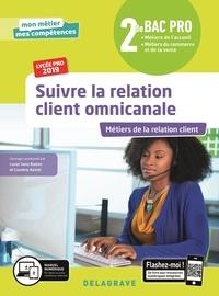 Lucas Sanz Ramos et Caroline Autret - Suivre la relation client omnicanale 2de Bac pro Métiers de la relation client Mon métier mes compétences.