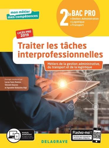 Lucas Sanz Ramos et Vincent Ducros - Traiter les tâches interprofessionnelles 2de - Métiers de la gestion administrative, du transport et de la logistique, Pochette élève.