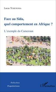 Lucas Tchetgnia - Face au sida, quel comportement en Afrique ? - L'exemple du Cameroun.