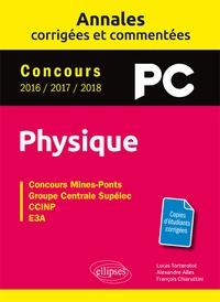 Physique concours Mines-Ponts, Groupe Centrale-Supélec, CCINP, E3A - Annales corrigées et commentées - Concours 2016/2017/2018.pdf