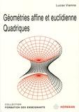 Lucas Vienne - Géométries affine et euclidienne ; Quadriques.