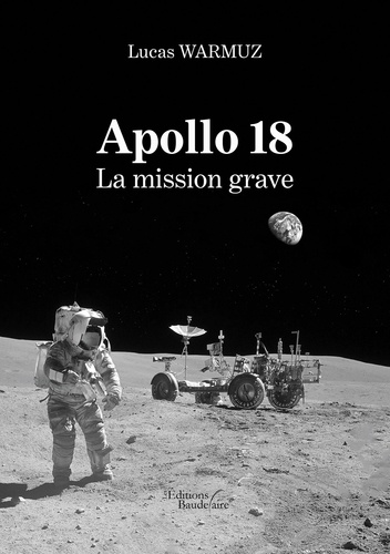 Lucas Warmuz - Apollo 18 - La mission grave.