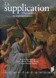 Luce Albert et Pauline Bruley - La supplication - Discours et représentation.