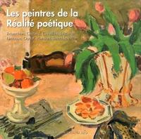 Luce Barlangue et Lydia Harambourg - Les peintres de la Réalité poétique - Brianchon, Caillard, Cavaillès, Legueult, Limouse, Oudot, Planson, Terechkovitch.